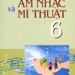 Âm nhạc và Mĩ thuật Lớp 6