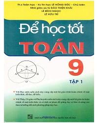 Để học toán Lớp 9 (Tập 1)