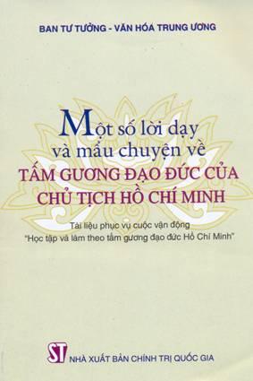 Một số lời dạy và mẩu chuyện về tấm gương đạo đức của chủ tịch Hồ Chí Minh