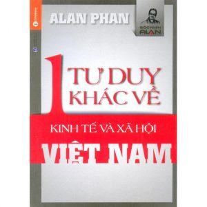 1 tư duy khác về kinh tế và xã hội Việt Nam