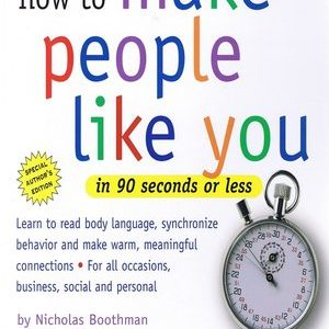 How to make people like in 90 seconds - Nicholas Boothman