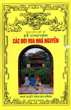 Kể chuyện các đời vua nhà Nguyễn