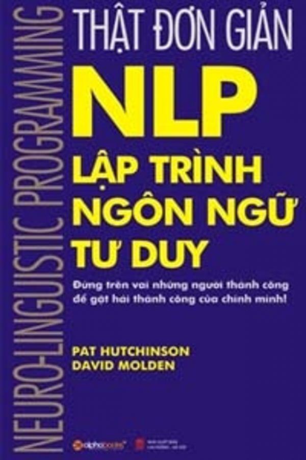 NLP-lập trình ngôn ngữ tư duy- Pat hutchinson david molden