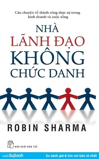 Nhà lãnh đạo không chức danh-Robin Sharma