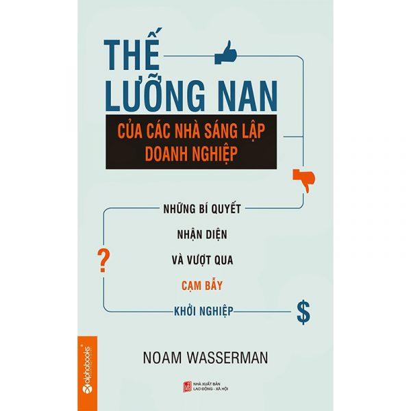 Thế lưỡng nan của các nhà sáng lập doanh nghiệp-Noam Wasserman (Copy)