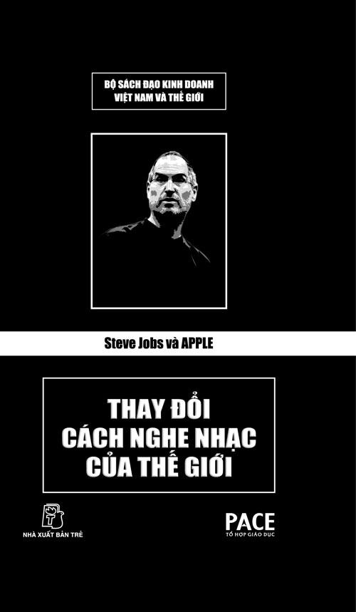 Thay đổi cách nghe nhạc chủa thế giới -Steve jobs và apple