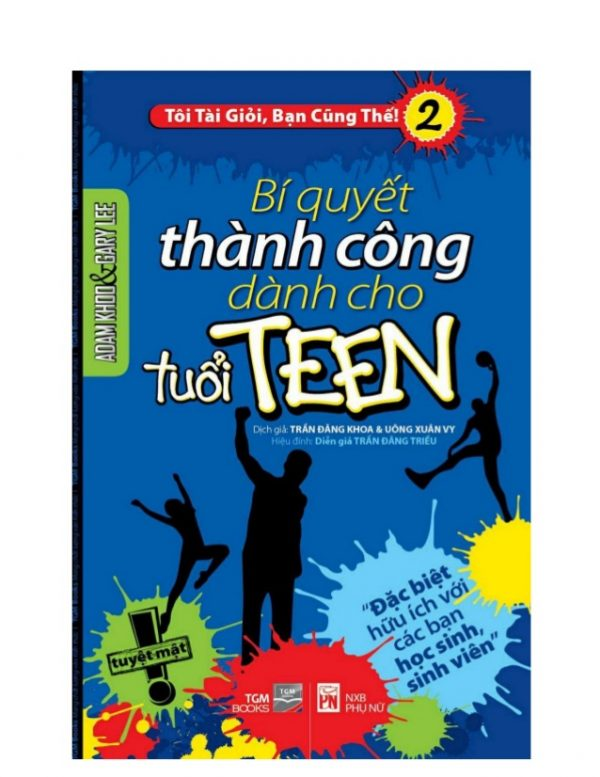 Bí Quyết Thành Công Dành Cho Tuổi Teen - Adam Khoo