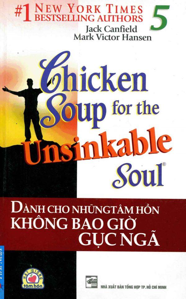 Chicken soup 5 - Dành cho những tâm hồn không bao giờ gục ngã