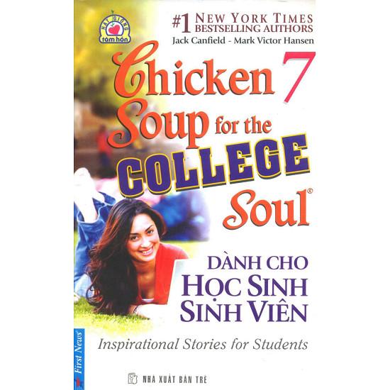 Chicken Soup For The Soul 7 - Dành Cho Học Sinh Sinh Viên