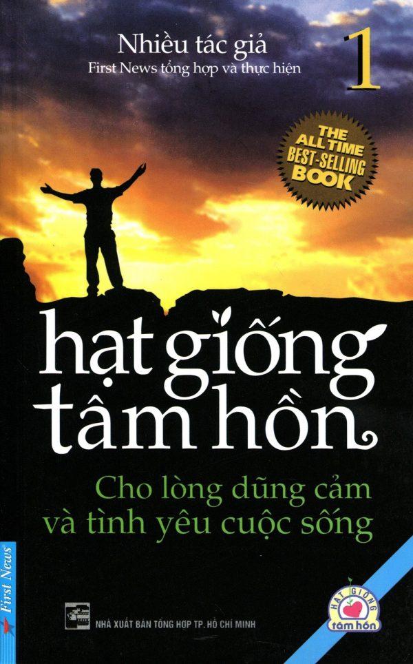 Hạt Giống Tâm Hồn Cho Lòng Dũng Cảm Và Tình Yêu Cuộc Sống - Tập 1 (Không CD)