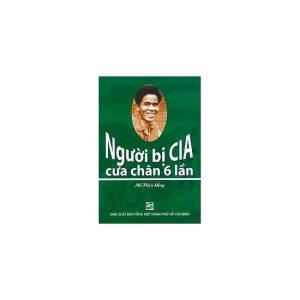 Người Bị CIA Cưa Chân Sáu Lần