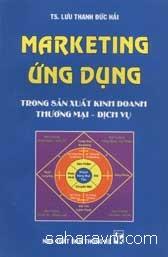 Marketing Ứng Dụng - Trong Sản Xuất Kinh Doanh Thương Mại & Dịch Vụ