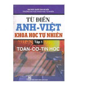 Từ điển Anh - Việt Khoa học tự nhiên tập 1 (Toán - Cơ - Tin học)
