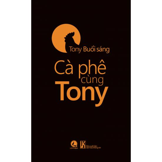 Cà phê cùng tony- Tony