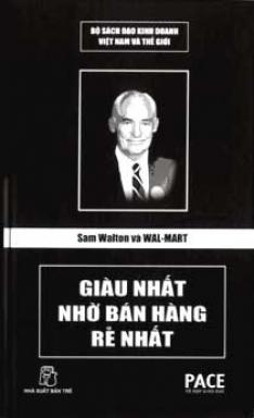 Giàu nhất nhờ bán hàng rẻ nhất-Sam Walton - Wal Mart