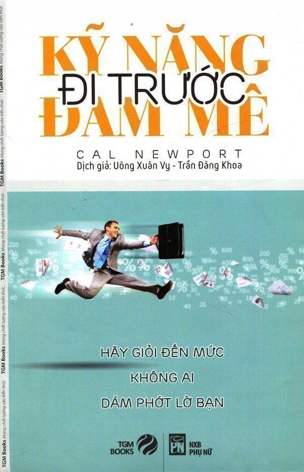 Kỹ năng đi trước đam mê - Cal newport