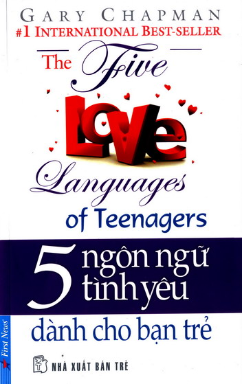 Năm ngôn ngữ tình yêu dành cho bạn trẻ- Gary Chapman
