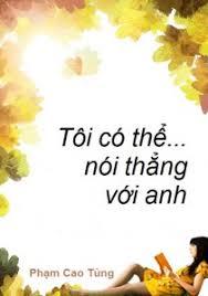 Tôi có thể nói thẳng với anh - Phạm Cao Tùng