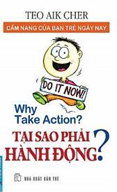 Tại sao phải hành động - Teo Aik Cher