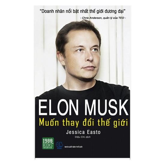 Elon Musk – Muốn Thay Đổi Thế Giới