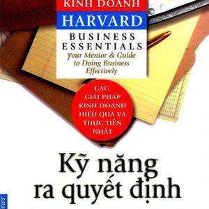 Cẩm Nang Kinh Doanh Harvard: Kỹ Năng Ra Quyết Định - Harvard Business