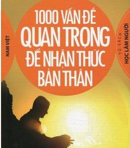 1000 vấn đề quan trọng để nhận thức bản thân