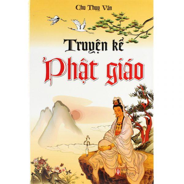 Truyện kể phật giáo - Chu Thụy Văn
